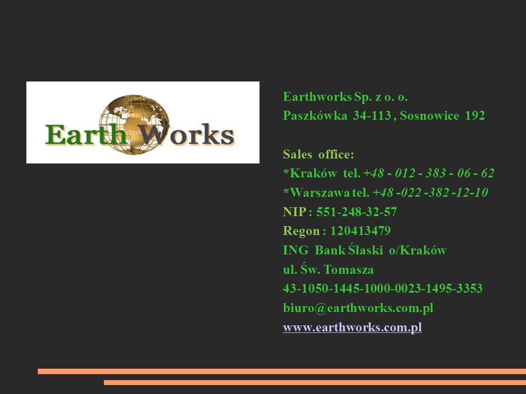 Earthworks Sp. z o. o. Paszkówka 34-113, Sosnowice 192 Sales office: *Kraków tel.