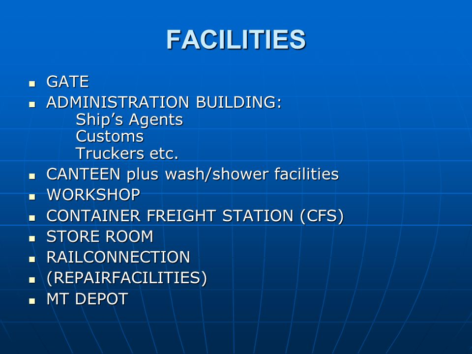 FACILITIES GATE GATE ADMINISTRATION BUILDING: Ship's Agents Customs Truckers etc.