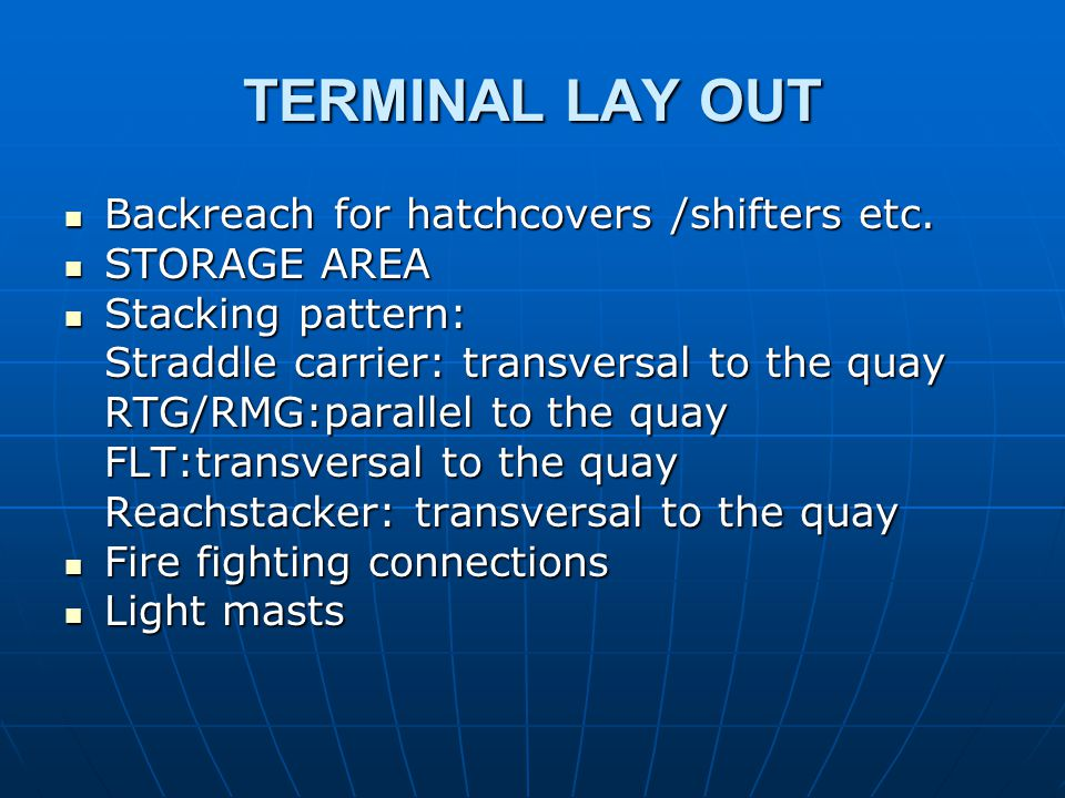 TERMINAL LAY OUT Backreach for hatchcovers /shifters etc.