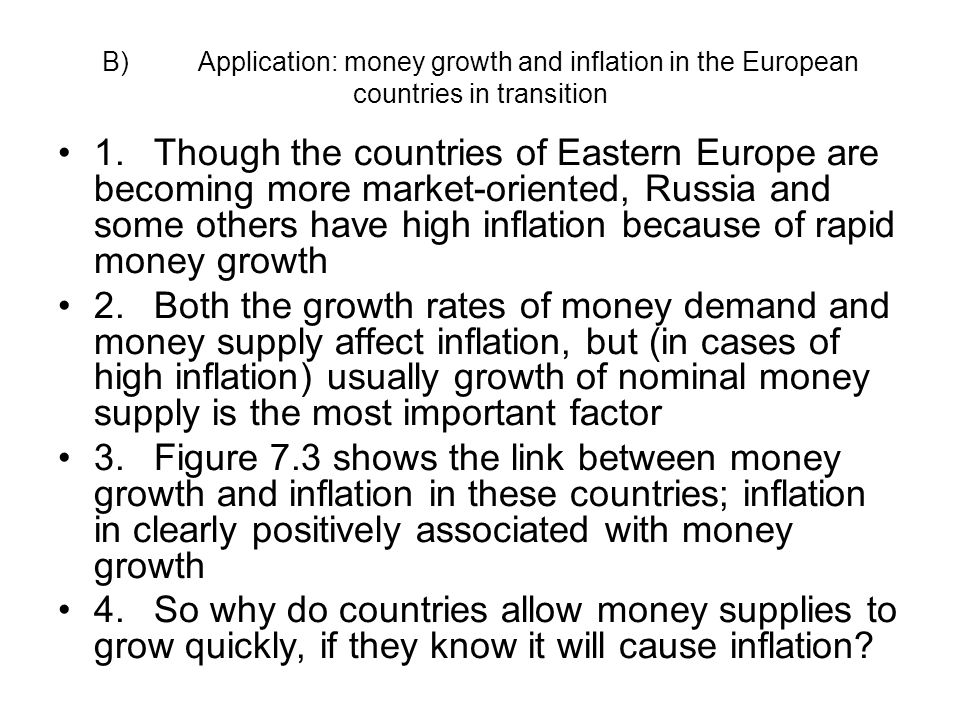 B)Application: money growth and inflation in the European countries in transition 1.Though the countries of Eastern Europe are becoming more market-or