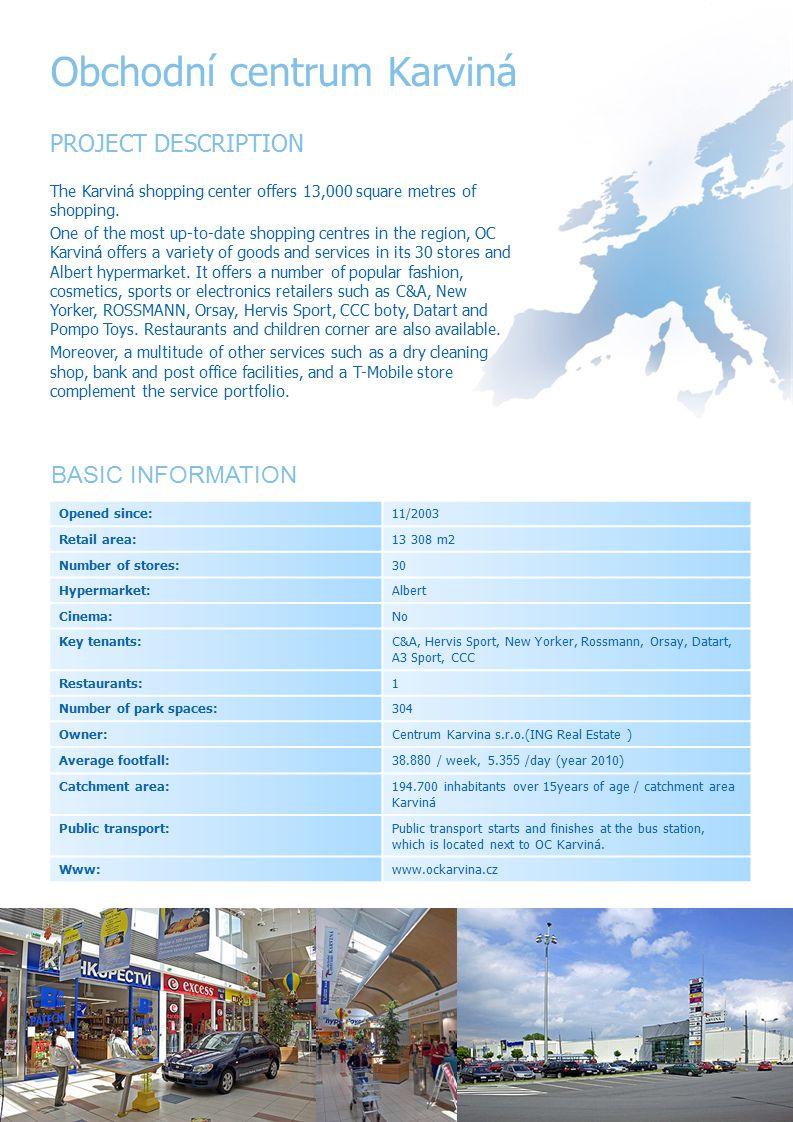Obchodní centrum Karviná PROJECT DESCRIPTION The Karviná shopping center offers 13,000 square metres of shopping.