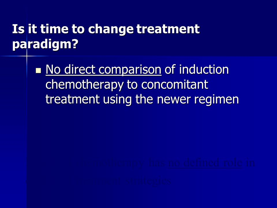 Is it time to change treatment paradigm.