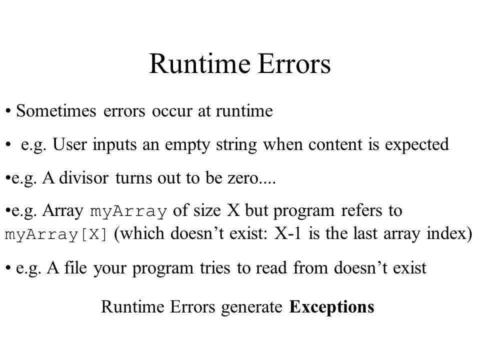 Runtime error code public class myError { public static void main(String[] args) { System.out.println(3/0); } This program will compile with no errors and will seem ok.