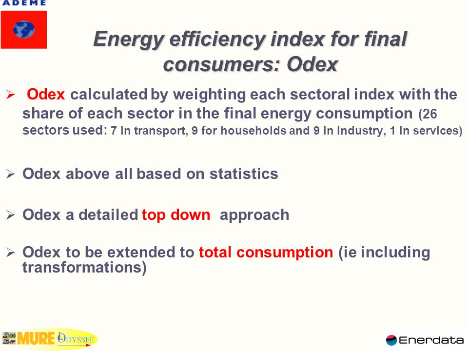 Energy efficiency is regularly improving: Energy efficiency is regularly improving: 0.8%/year between 1990 and 2002 in the EU 15; larger gains in industry with 1.1%/ yr ; no progression for households since 1996