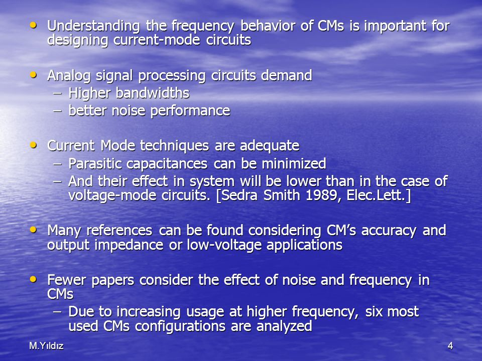M.Yıldız4 Understanding the frequency behavior of CMs is important for designing current-mode circuits Understanding the frequency behavior of CMs is