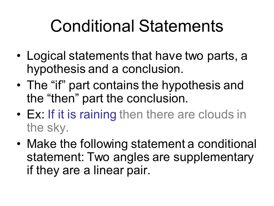 Conditional Statements The negation of a statement is the opposite of the original.