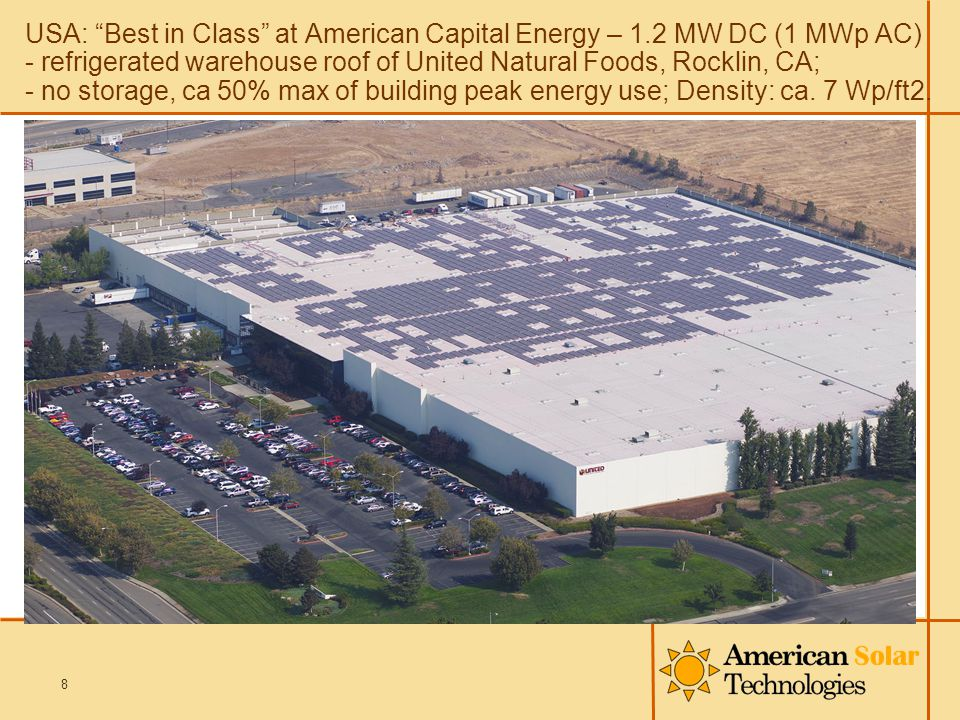 "USA: ""Best in Class"" at American Capital Energy – 1.2 MW DC (1 MWp AC) - refrigerated warehouse roof of United Natural Foods, Rocklin, CA; - no storag"