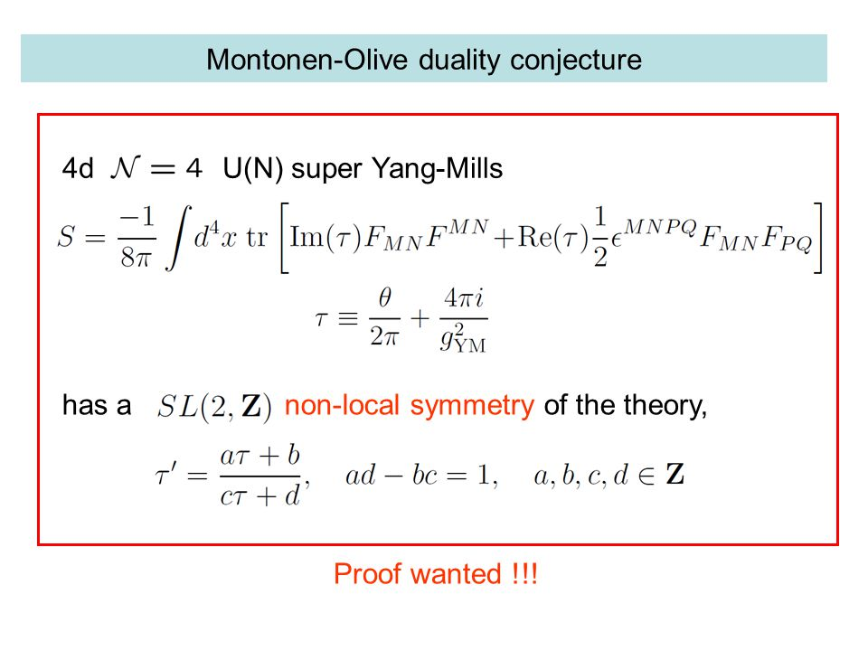 Montonen-Olive duality conjecture 4d U(N) super Yang-Mills has a non-local symmetry of the theory, Proof wanted !!!