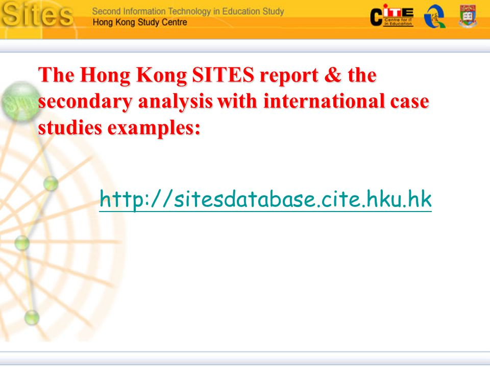 The Hong Kong SITES report & the secondary analysis with international case studies examples: