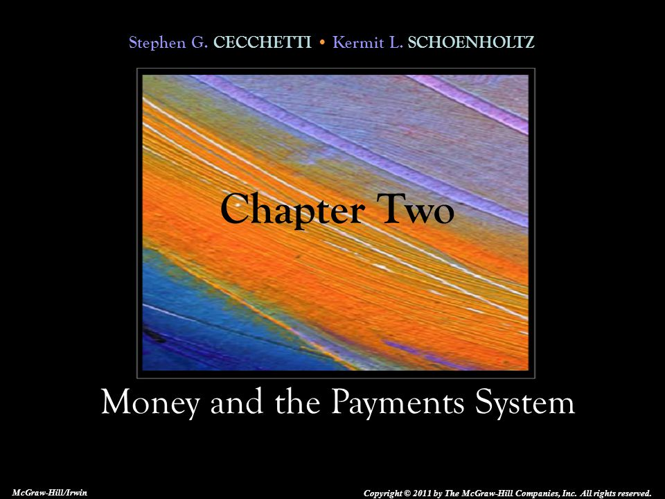 2-2 Goals of the Chapter To understand what money is.