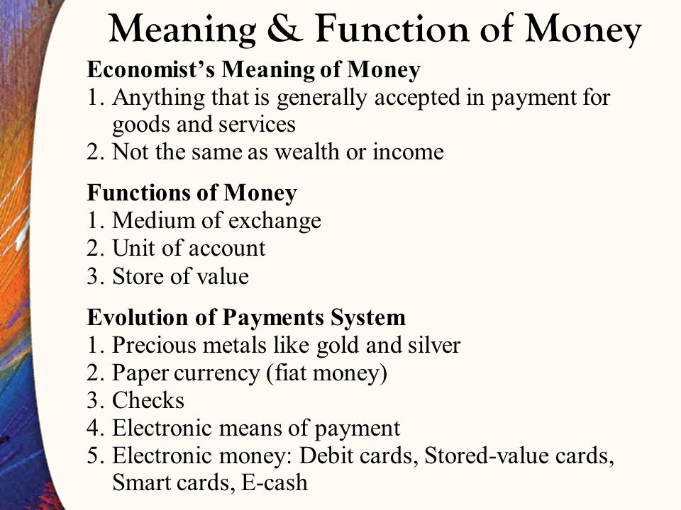 2-5 Money and How We Use It Money is an asset that is generally accepted as payment for goods and services or repayment of debt.