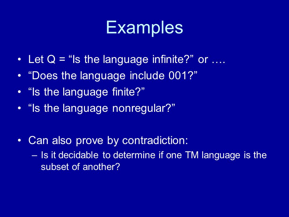 Examples Let Q = Is the language infinite or ….