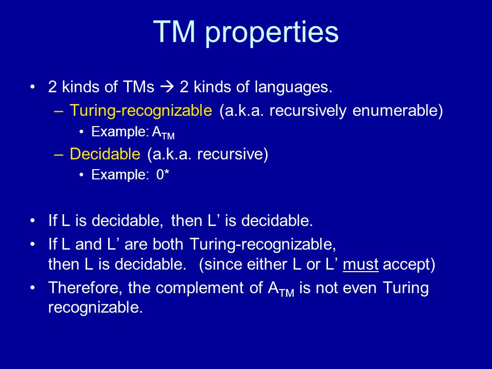TM properties 2 kinds of TMs  2 kinds of languages.