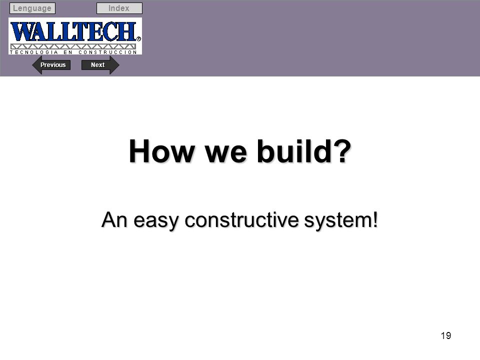 Next Previous IndexLenguage 19 How we build? An easy constructive system!