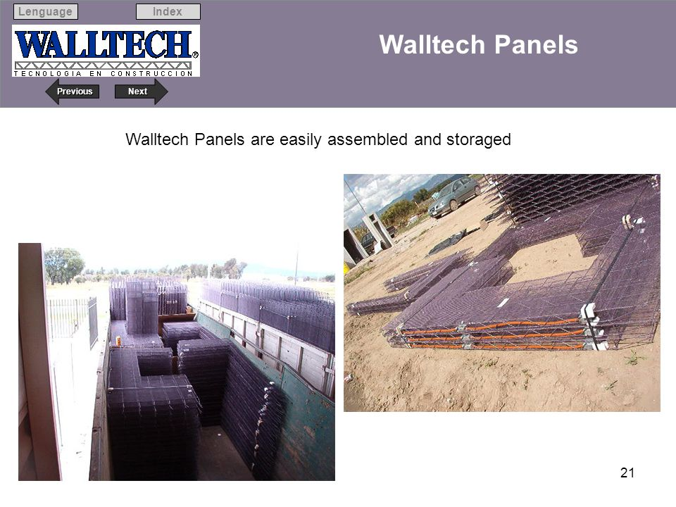 Next Previous IndexLenguage 21 Walltech Panels Walltech Panels are easily assembled and storaged