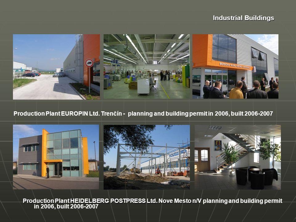 Industrial Buildings JOHNSON CONTROLS International – Design Centrum Trenčin - building permit in 2005, built 2006 – 2009 Production Plant FREUDENBERG Ltd.