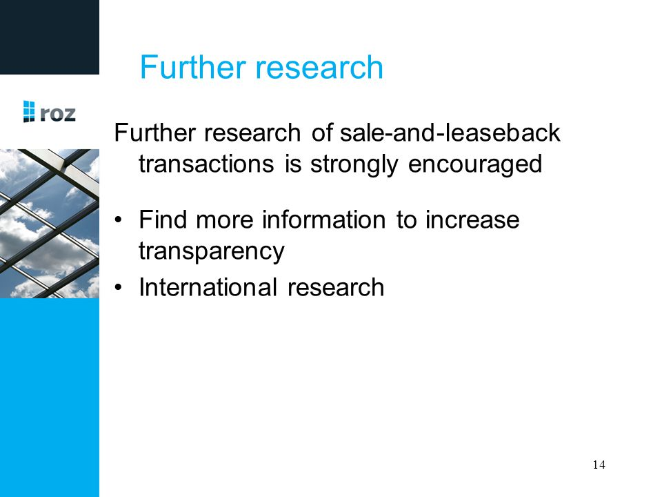 Further research Further research of sale-and-leaseback transactions is strongly encouraged Find more information to increase transparency Internation