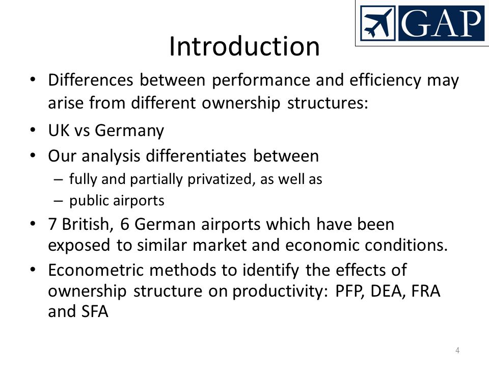 4 Introduction Differences between performance and efficiency may arise from different ownership structures: UK vs Germany Our analysis differentiates