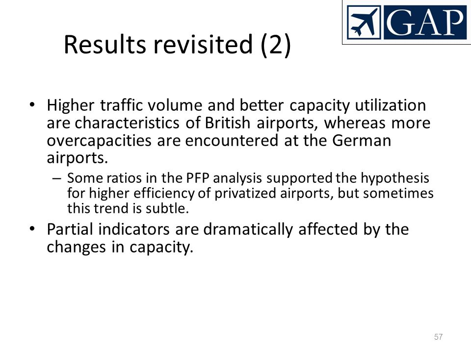 57 Results revisited (2)‏ Higher traffic volume and better capacity utilization are characteristics of British airports, whereas more overcapacities a