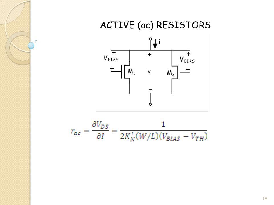 ACTIVE (ac) RESISTORS 18