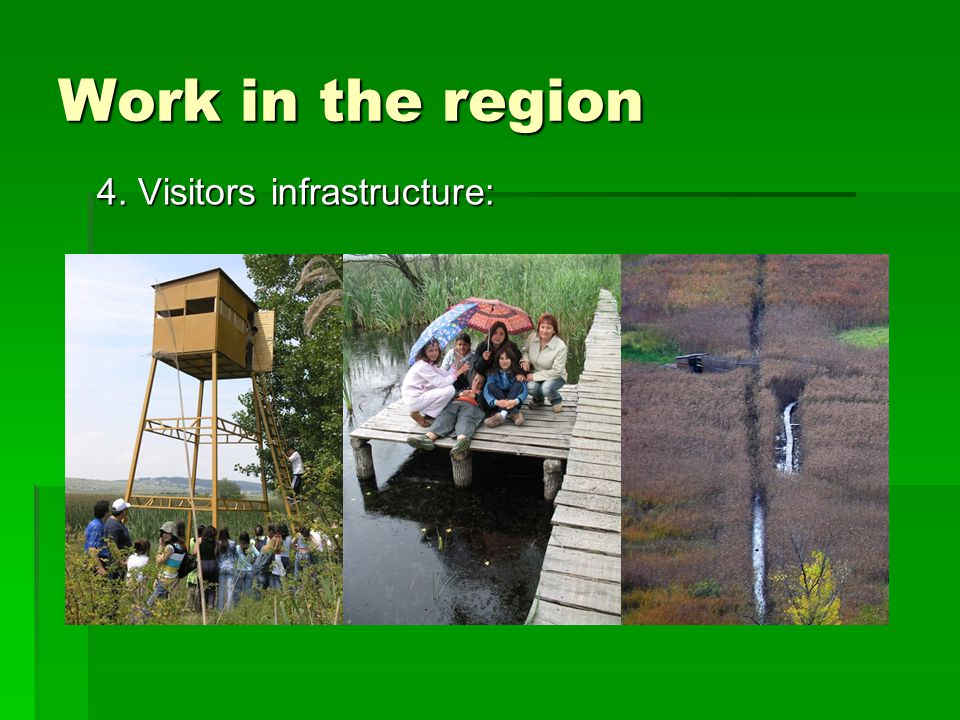 Work in the region 4. Visitors infrastructure: