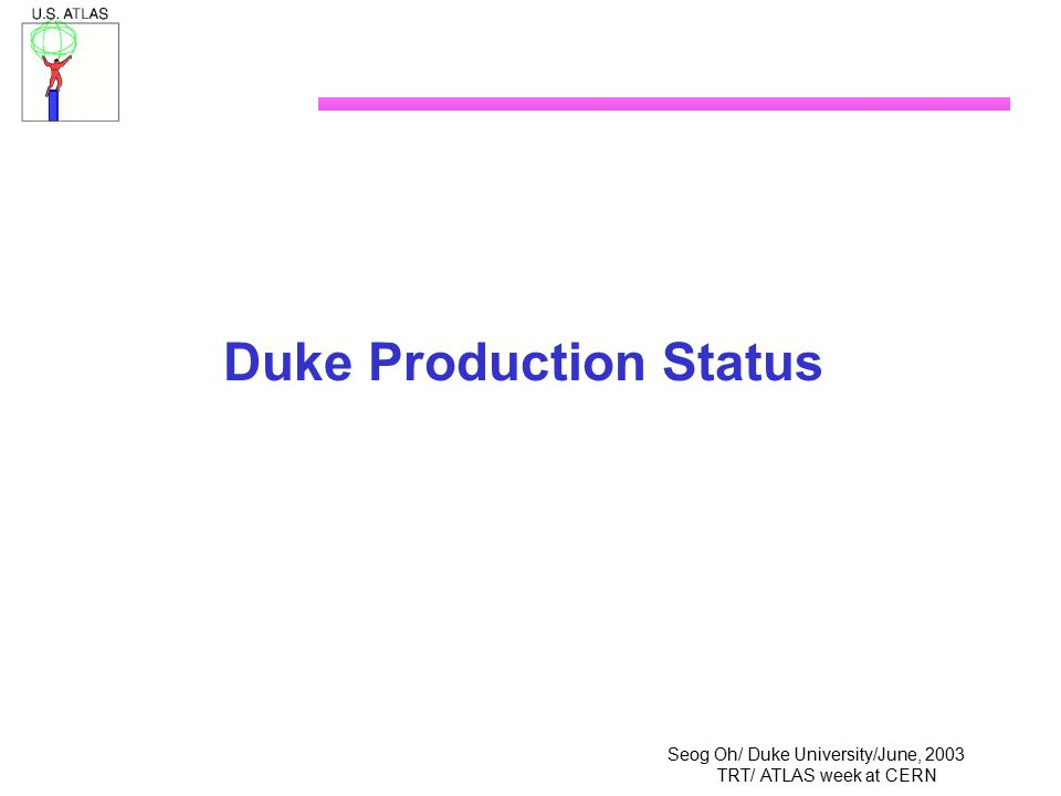 Seog Oh/ Duke University/June, 2003 TRT/ ATLAS week at CERN Duke Production Status