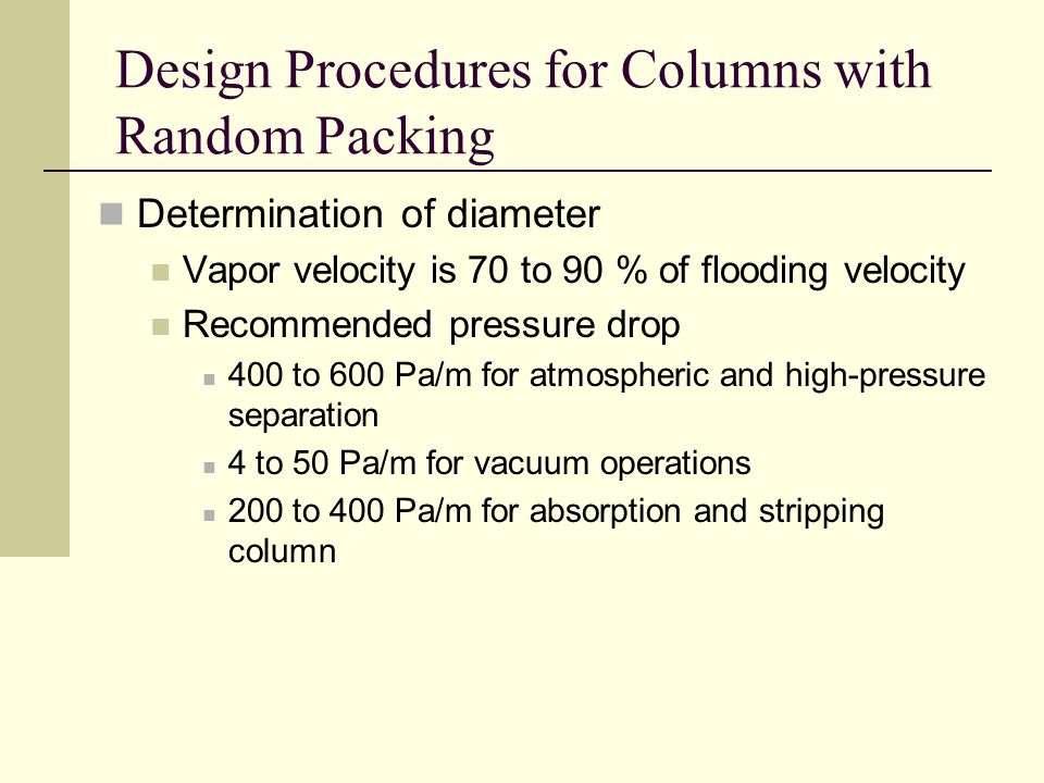 Design Procedures for Columns with Random Packing (cont'd) Heights of columns HTU method
