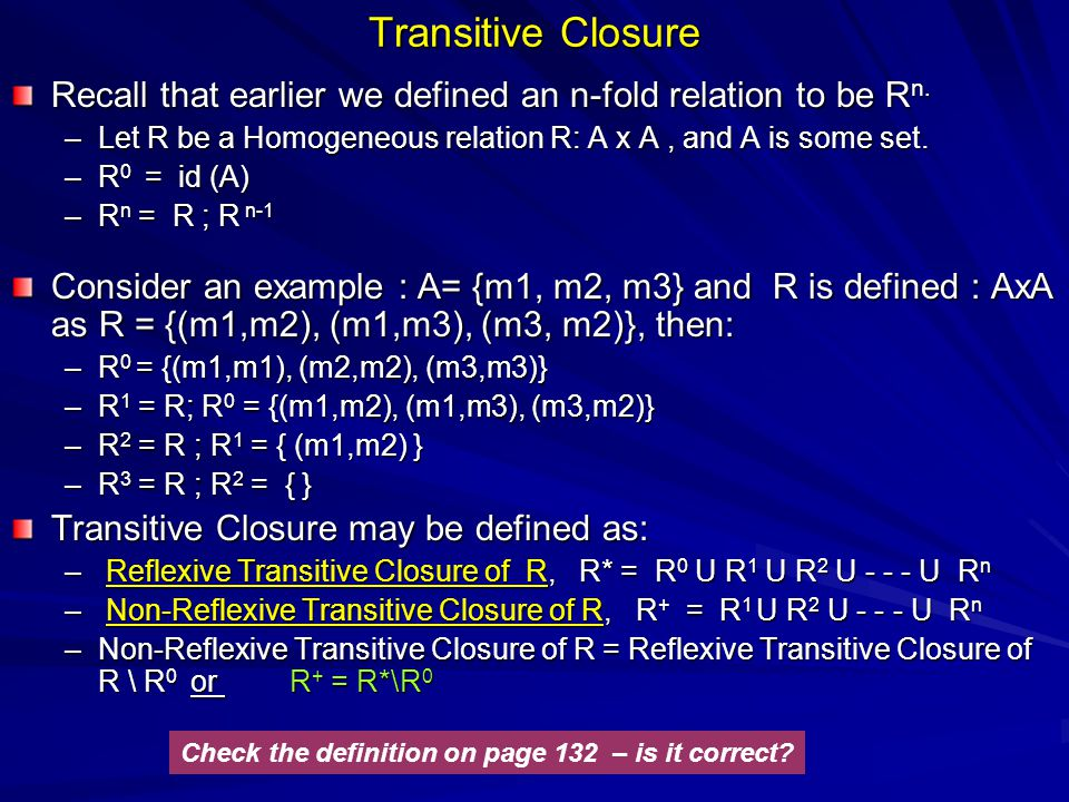 Transitive Closure Recall that earlier we defined an n-fold relation to be R n.