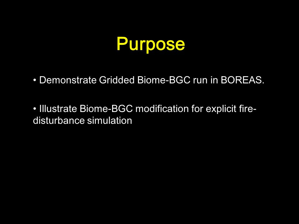 Purpose Demonstrate Gridded Biome-BGC run in BOREAS.