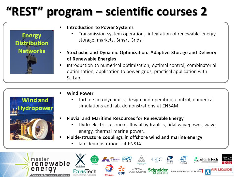 REST program – scientific courses 2 Introduction to Power Systems Transmission system operation, integration of renewable energy, storage, markets, Smart Grids.
