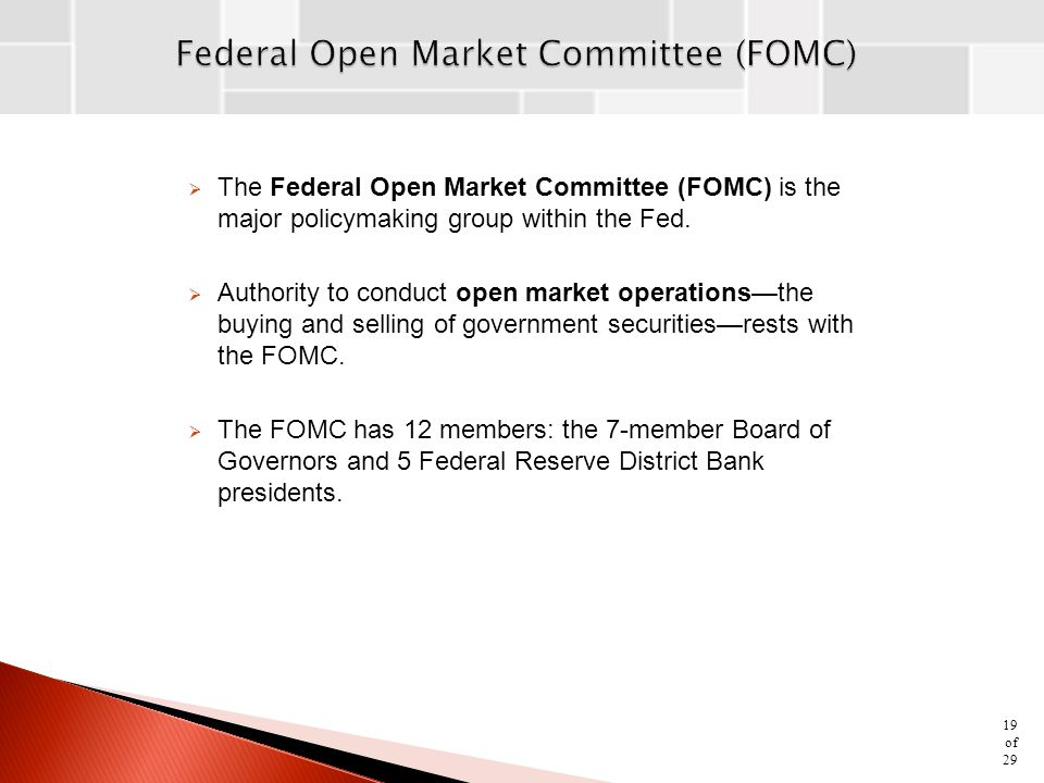  The Federal Open Market Committee (FOMC) is the major policymaking group within the Fed.