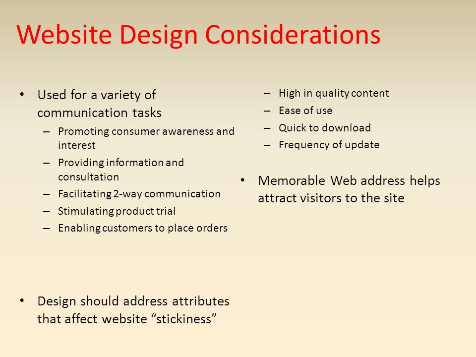 Website Design Considerations Used for a variety of communication tasks – Promoting consumer awareness and interest – Providing information and consul