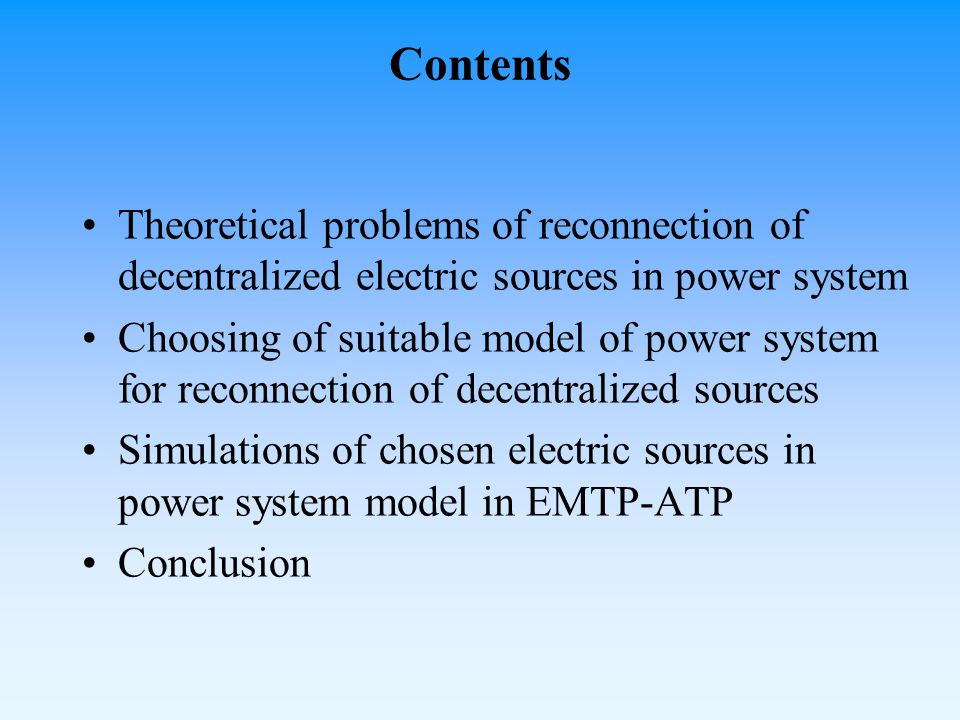 """Problems of Reconnection of Decentralized Power Energy Sources to Distribution Grid Problems of reconnections of wind power plant: convention sources must be """"on and prepared, in the case of wind power plants outage; dependence on actual meteorological situation; relatively small power of wind power plants; they are not possible to operate when the wind velocity is above 30 m/s or below 3 m/s."""
