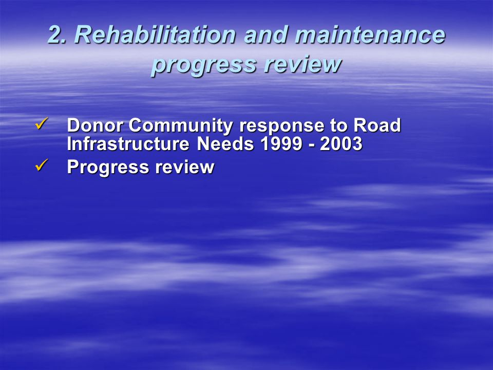 Donor Community response to Road Infrastructure Needs 1999 - 2003 1.1999 funding: emergency work only, largely by KFOR 2.2000 funding: Euro 16 M on roads / Euro 3 M on bridges 3.2001 funding: Euro 22 M on roads & Euro 4 M on main bridges from donors - in addition to KFOR routine work, bypasses & emergency bridges - Euro 4 M under KCB (for first time) 4.2002 funding: - Euro 9.5 M under KCB - Euro 8 M from donors 5.2003 funding: - Euro 17 M under KCB - No funding from donors yet