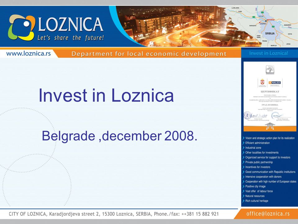 The city of Loznica is one of the first three certified local communities with business friendly environment in Serbia.