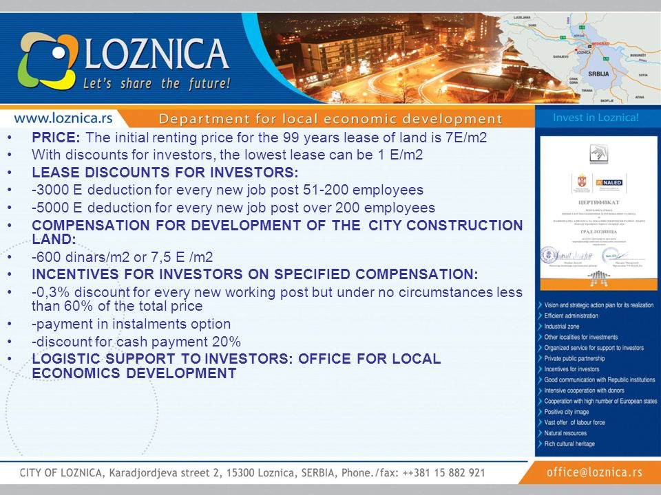 PRICE: The initial renting price for the 99 years lease of land is 7E/m2 With discounts for investors, the lowest lease can be 1 E/m2 LEASE DISCOUNTS