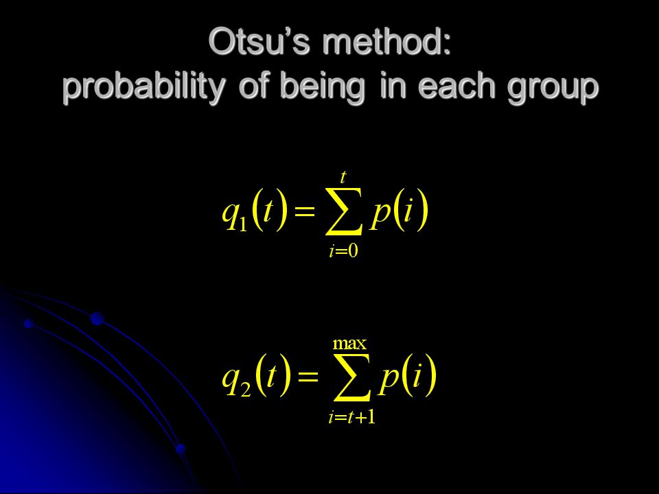 Otsu's method: probability of being in each group