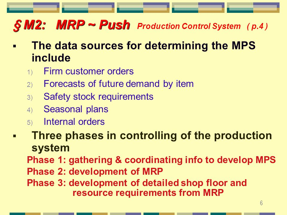 5 § M2: MRP ~ Push § M2: MRP ~ Push Production Control System ( p.3 ) P.405 Fig.8-1