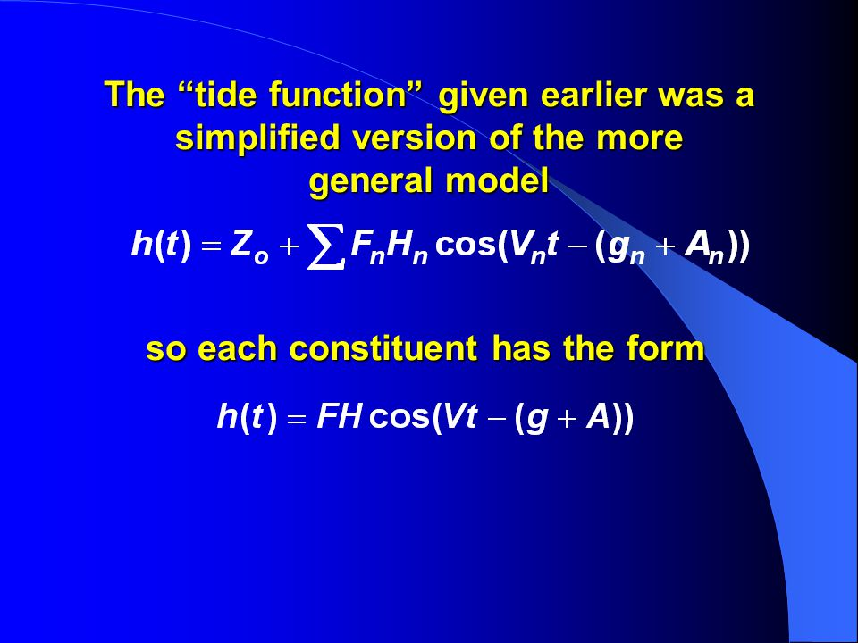 The tide function given earlier was a simplified version of the more general model so each constituent has the form