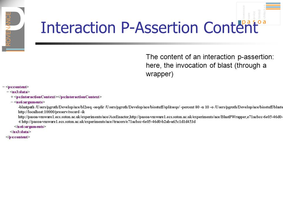 Interaction P-Assertion Content The content of an interaction p-assertion: here, the invocation of blast (through a wrapper)