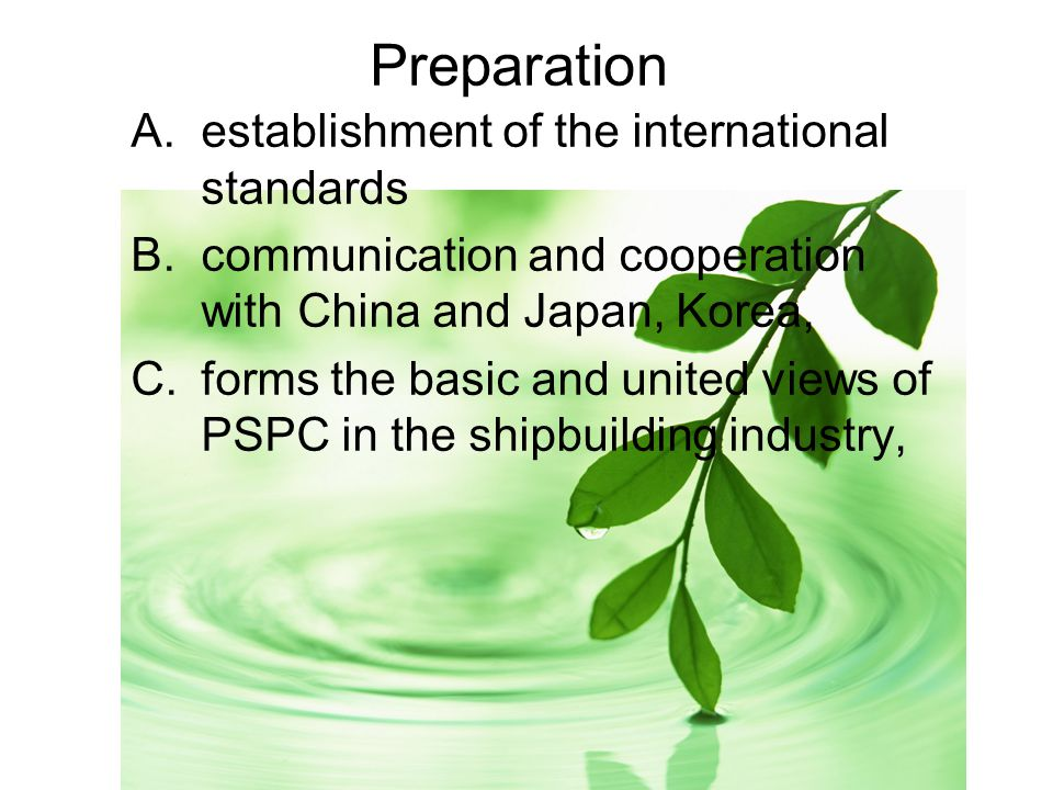 Preparation A.establishment of the international standards B.communication and cooperation with China and Japan, Korea, C.forms the basic and united v