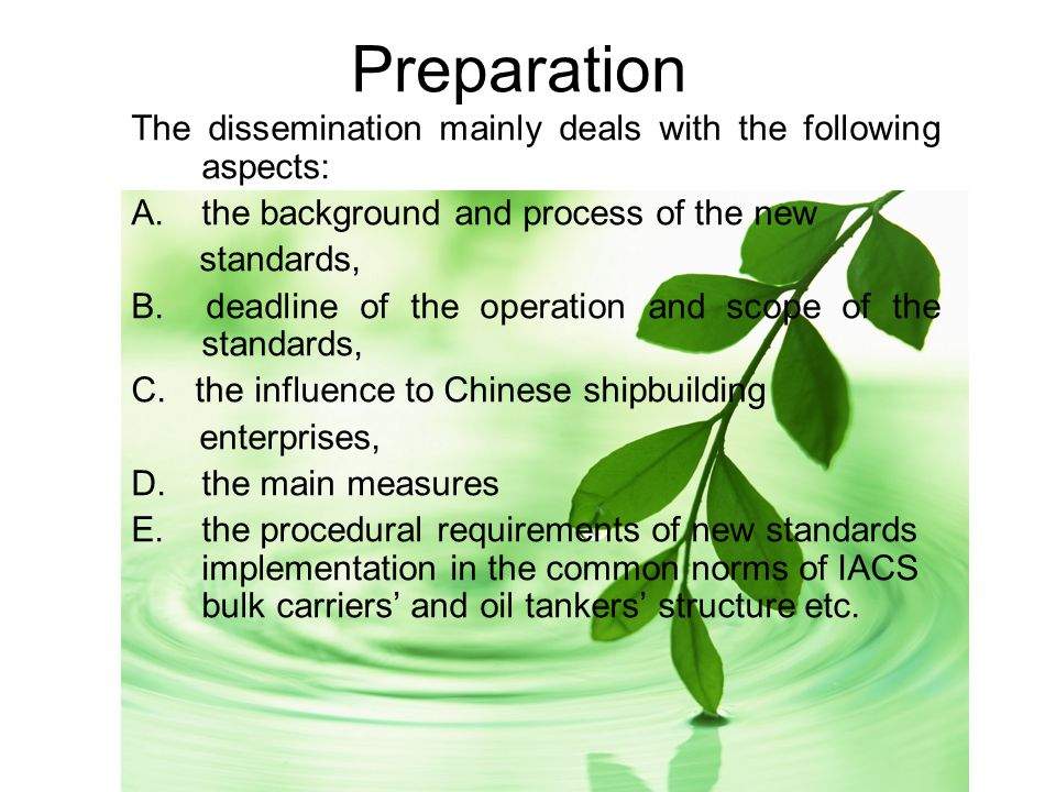 Preparation The dissemination mainly deals with the following aspects: A.the background and process of the new standards, B. deadline of the operation