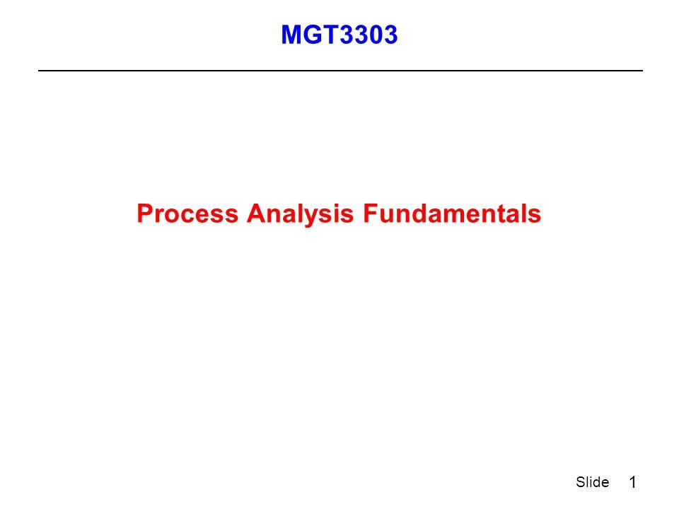 1 Slide Process Analysis Fundamentals MGT3303