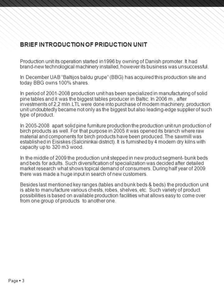 Page  3 BRIEF INTRODUCTION OF PRIDUCTION UNIT Production unit its operation started in1996 by owning of Danish promoter.