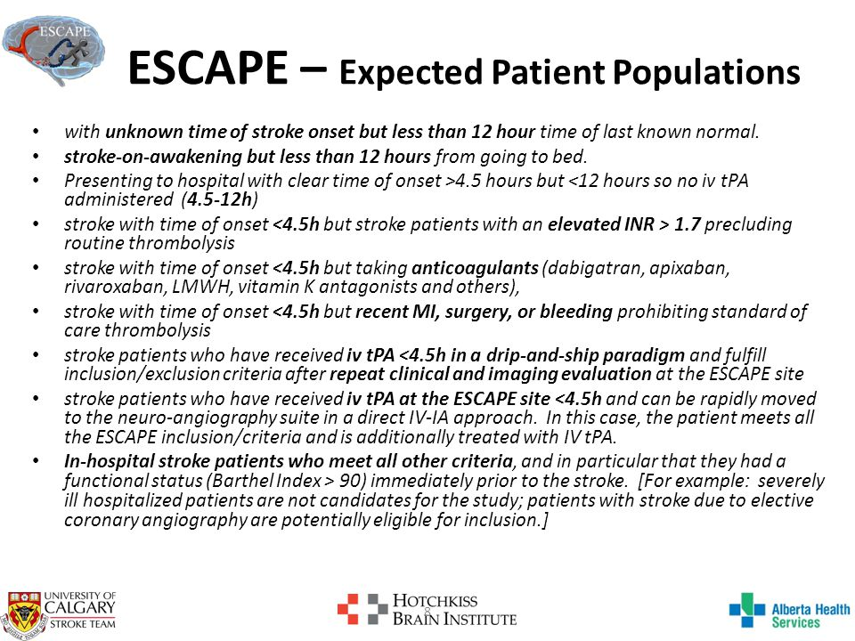 ESCAPE – Expected Patient Populations with unknown time of stroke onset but less than 12 hour time of last known normal.