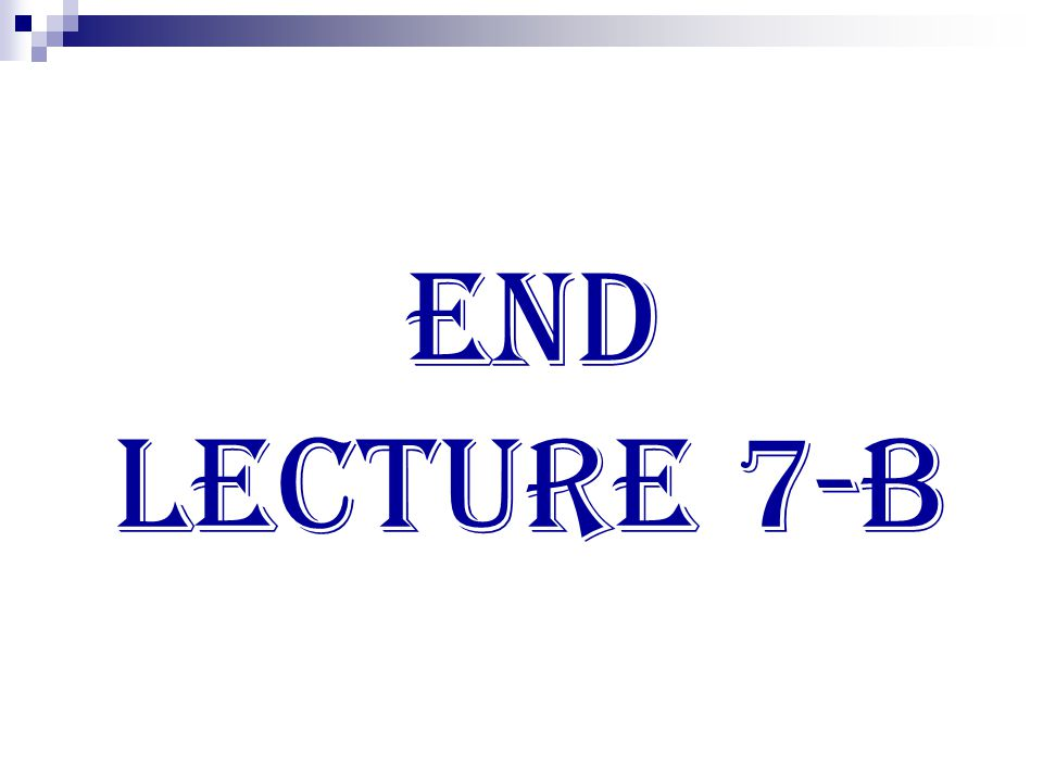 End lecture 7-B