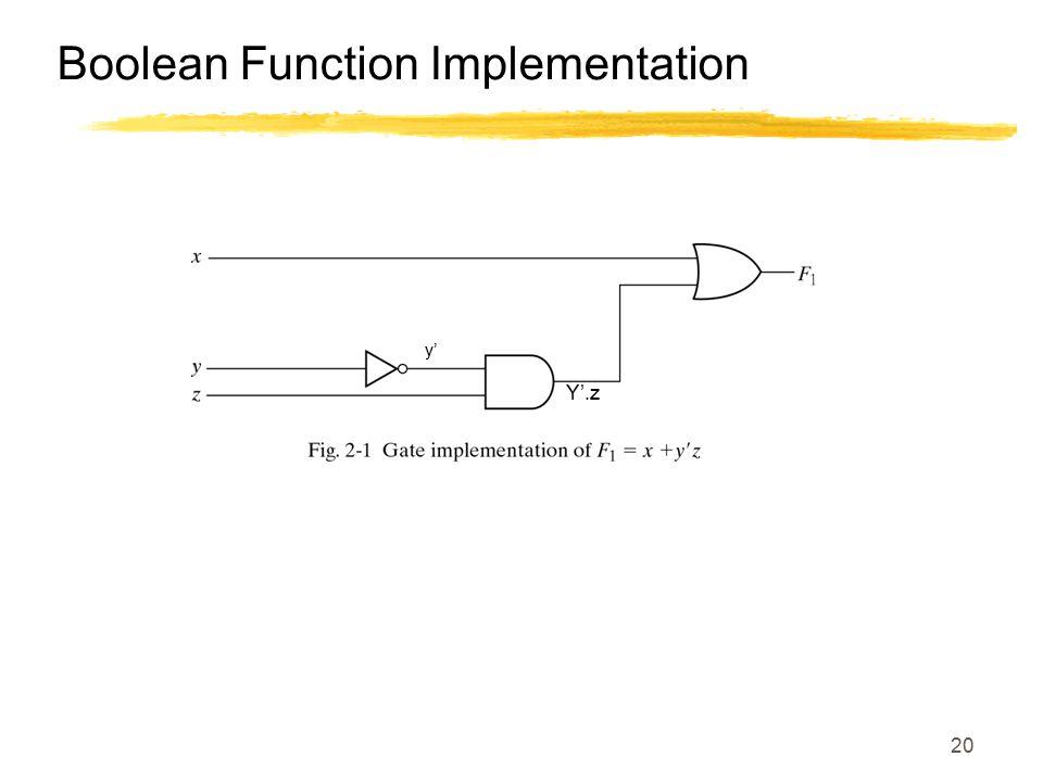 20 Boolean Function Implementation y' Y'.z