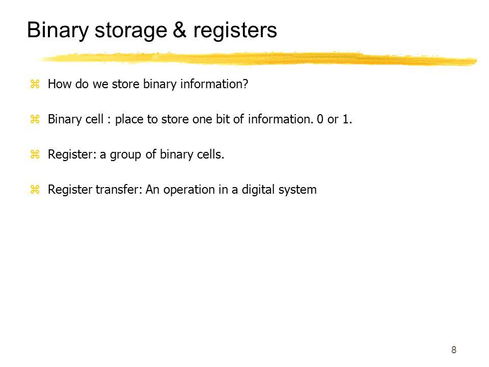 9 Binary storage & registers