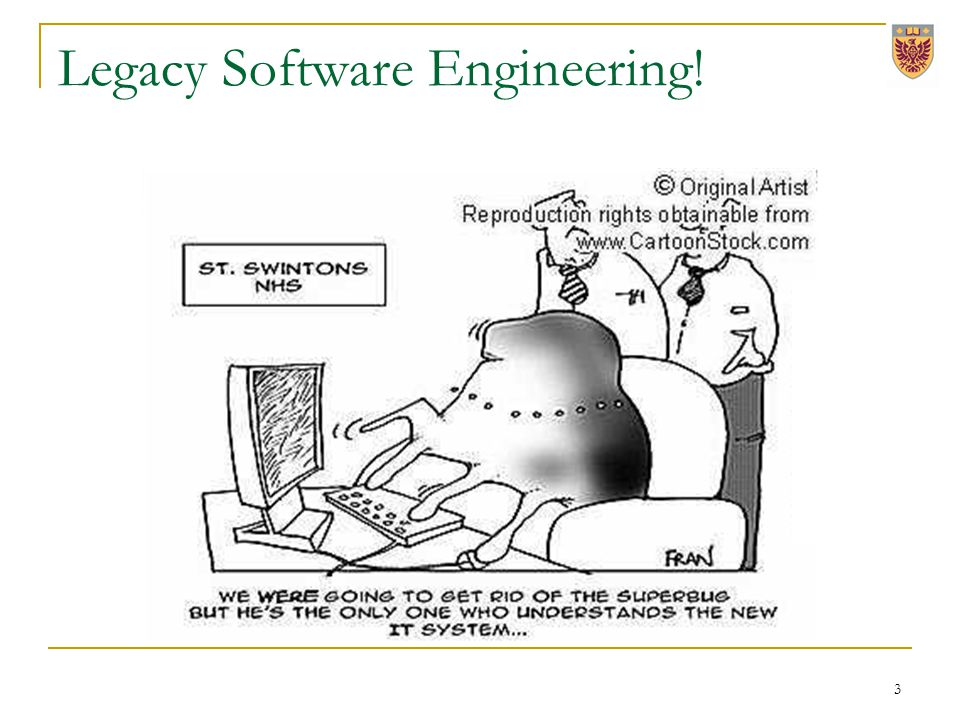Legacy Software Engineering! 3