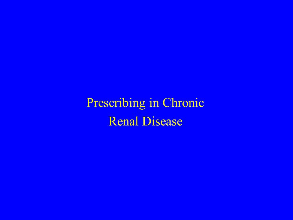 Prescribing in Chronic Renal Disease